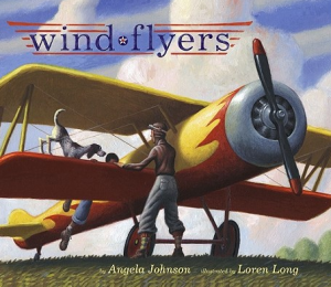 Wind Flyers - Angela Johnson & Loren Long